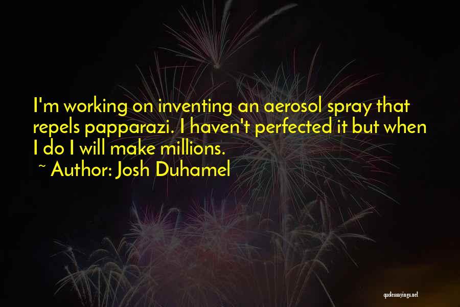 Josh Duhamel Quotes 2084321