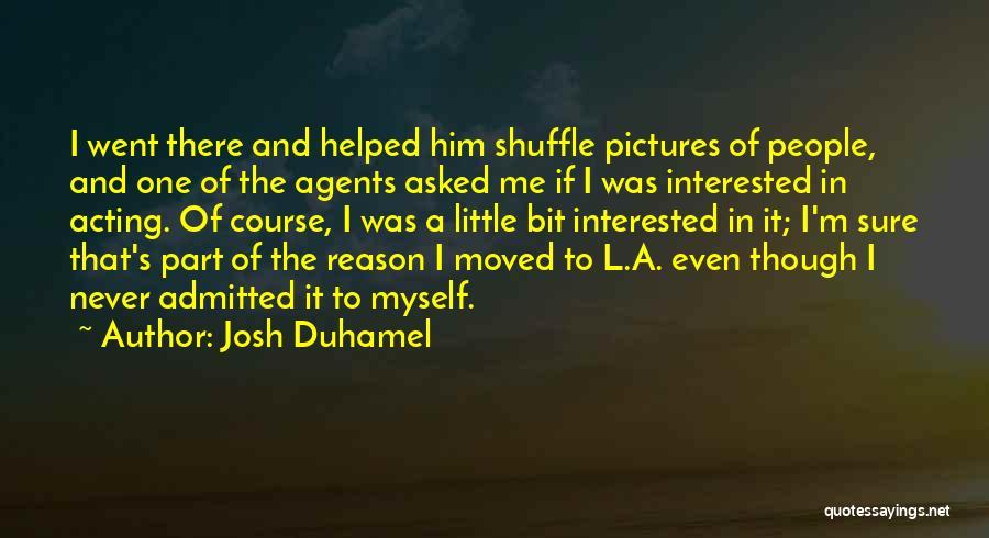 Josh Duhamel Quotes 2087017