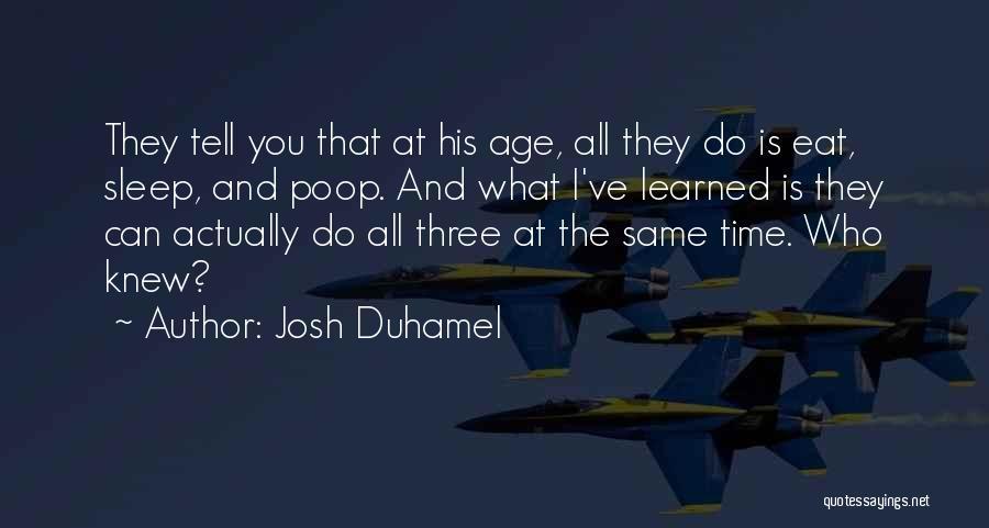 Josh Duhamel Quotes 2096970