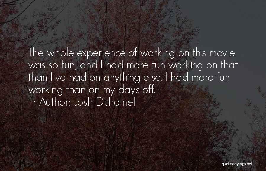 Josh Duhamel Quotes 213152