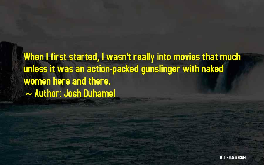 Josh Duhamel Quotes 2157347