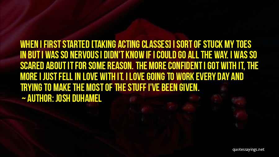 Josh Duhamel Quotes 330993