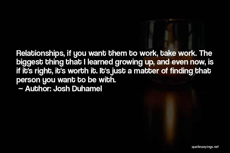 Josh Duhamel Quotes 553088