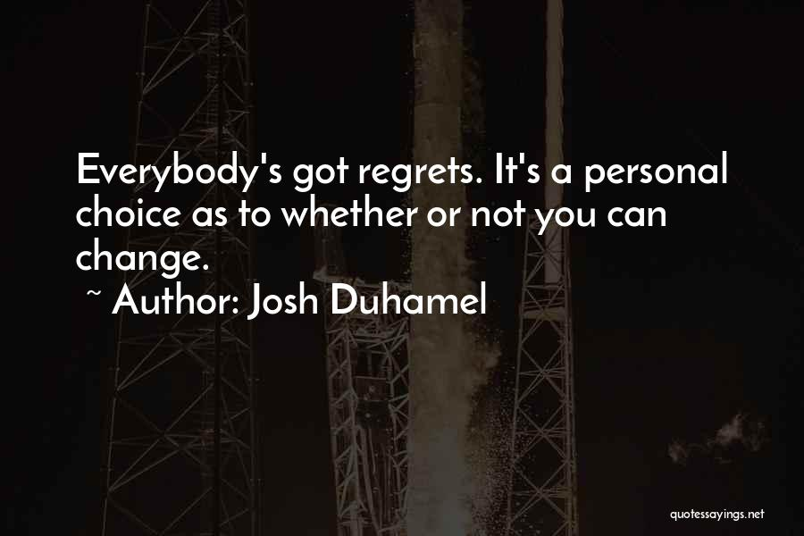 Josh Duhamel Quotes 761988