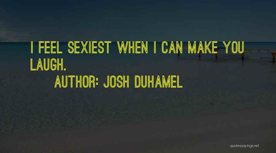 Josh Duhamel Quotes 881629