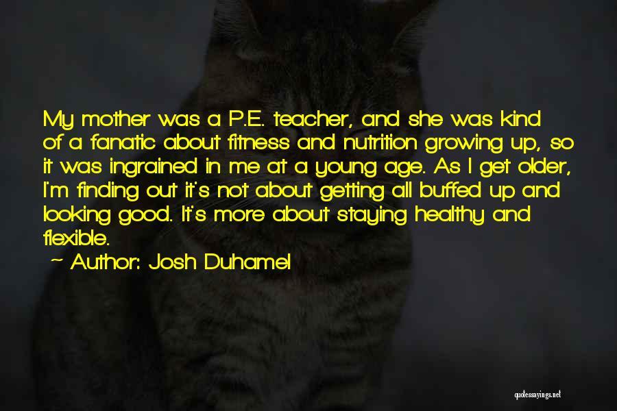 Josh Duhamel Quotes 890037