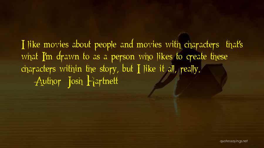 Josh Hartnett Quotes 1740447