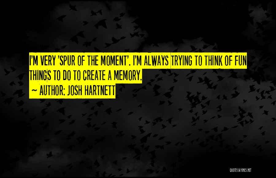 Josh Hartnett Quotes 322399