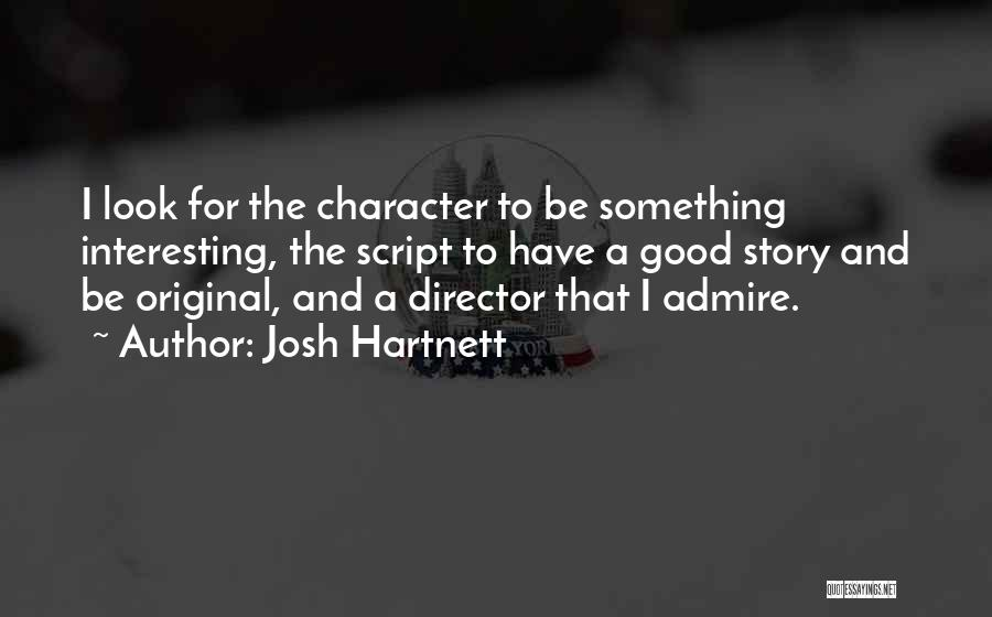 Josh Hartnett Quotes 770082