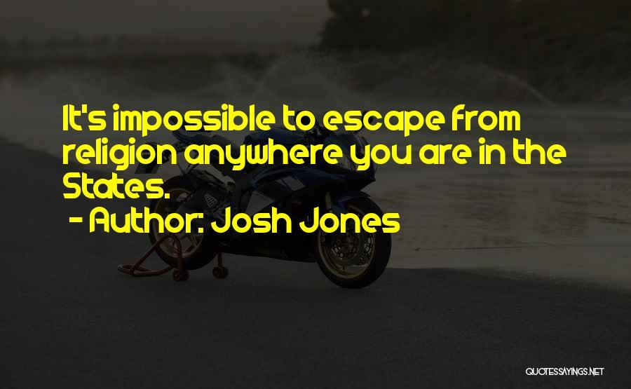 Josh Jones Quotes 1127234