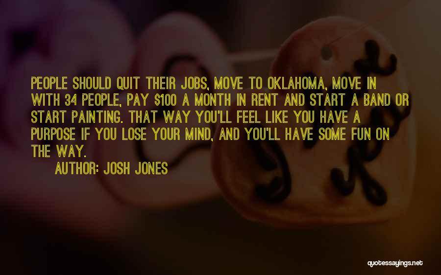 Josh Jones Quotes 256280