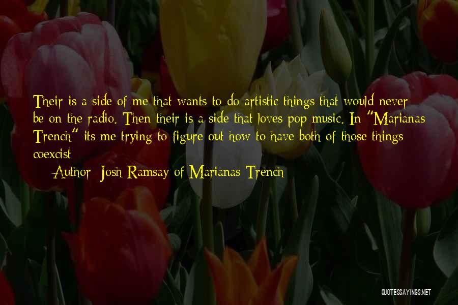 Josh Ramsay Of Marianas Trench Famous Quotes & Sayings