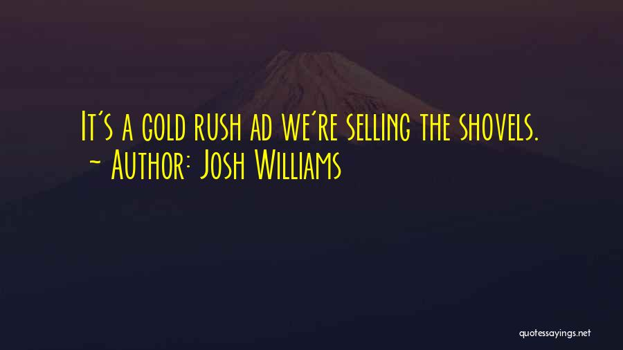 Josh Williams Quotes 1537096