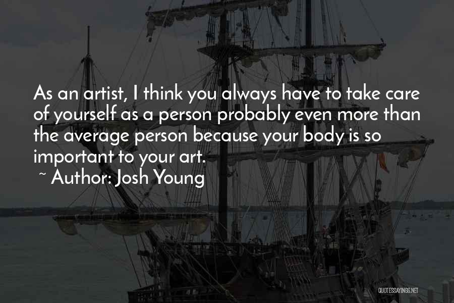 Josh Young Quotes 137004