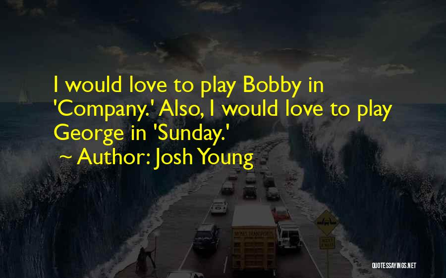Josh Young Quotes 2245093