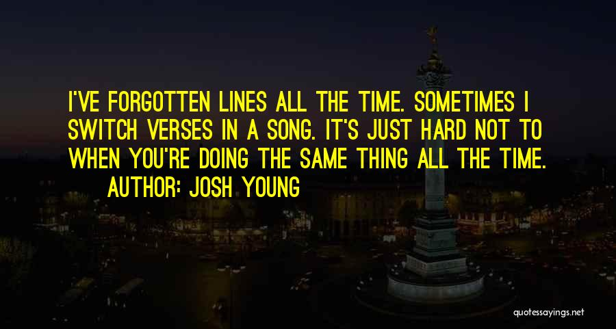 Josh Young Quotes 258997