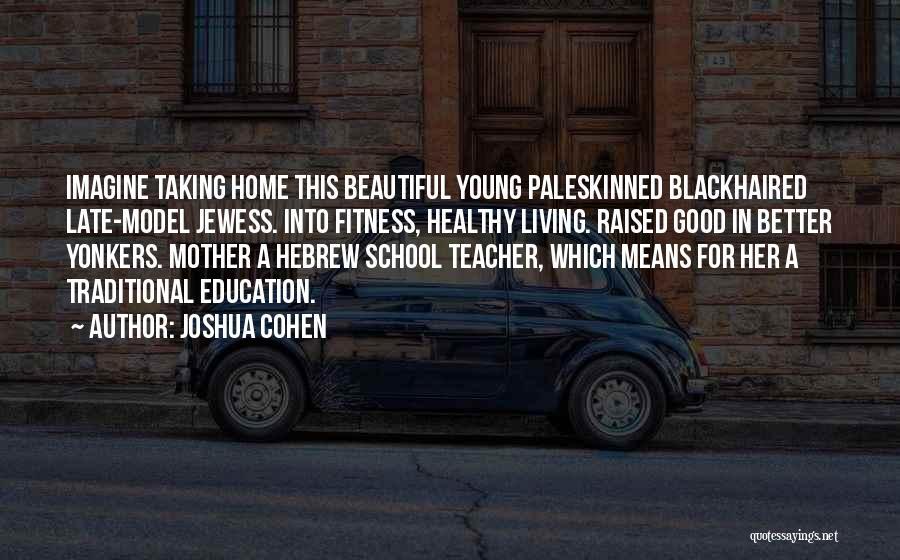 Joshua Cohen Quotes 1387585