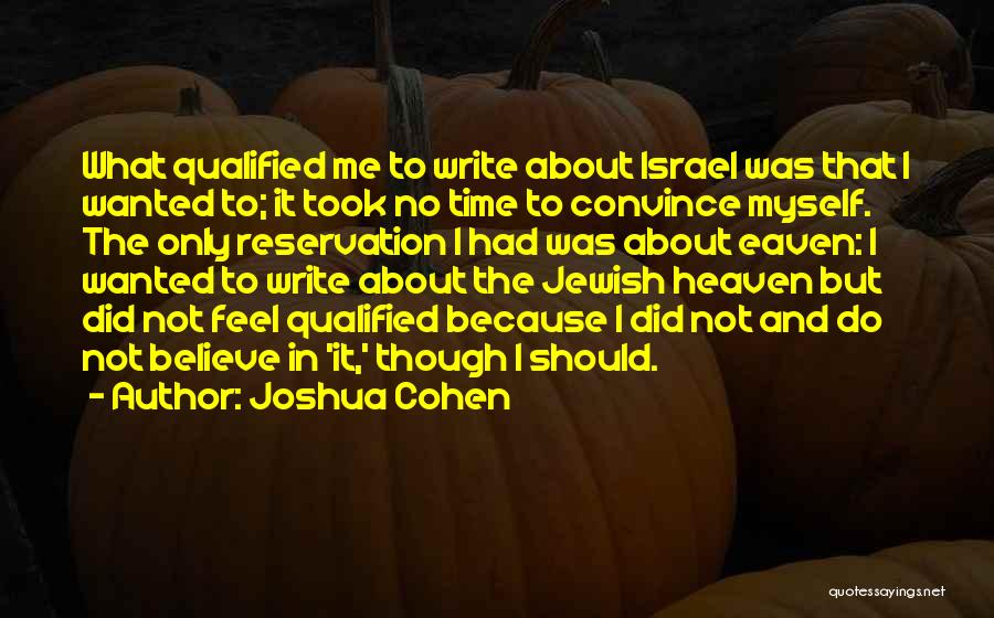 Joshua Cohen Quotes 1406514