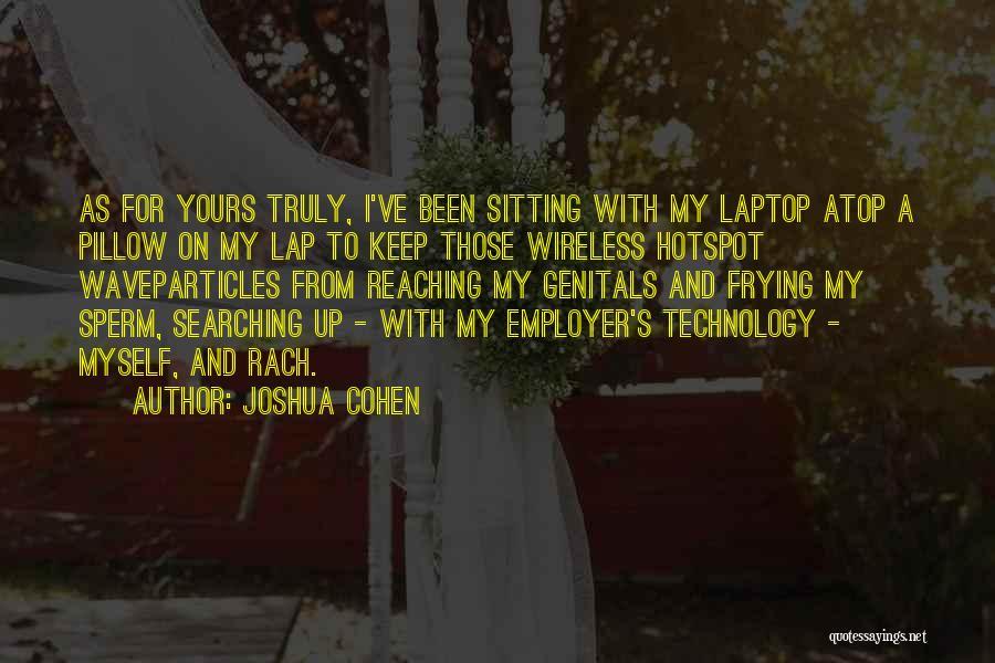 Joshua Cohen Quotes 1427424