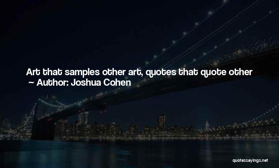 Joshua Cohen Quotes 1460479