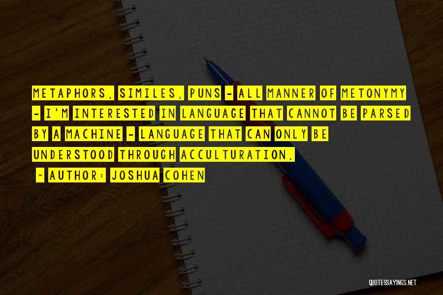 Joshua Cohen Quotes 1558076