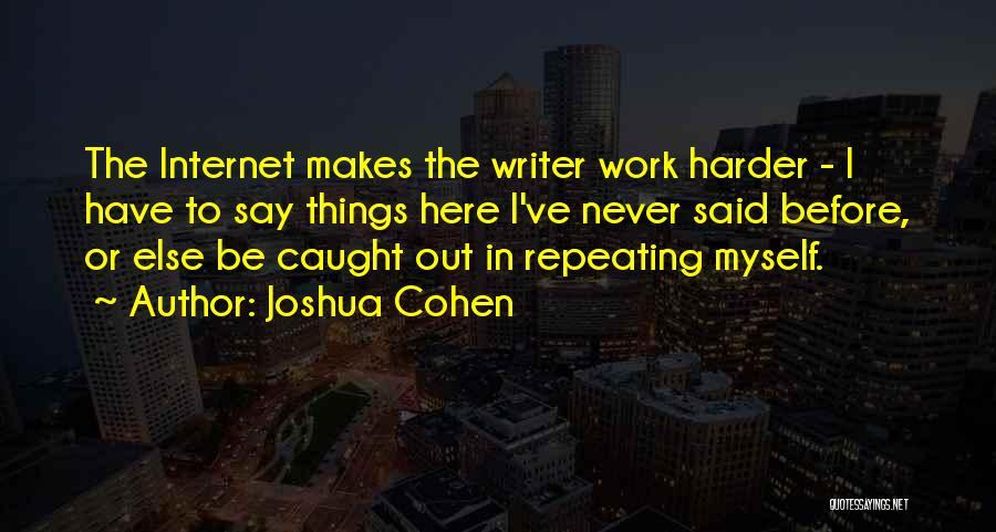 Joshua Cohen Quotes 1624414