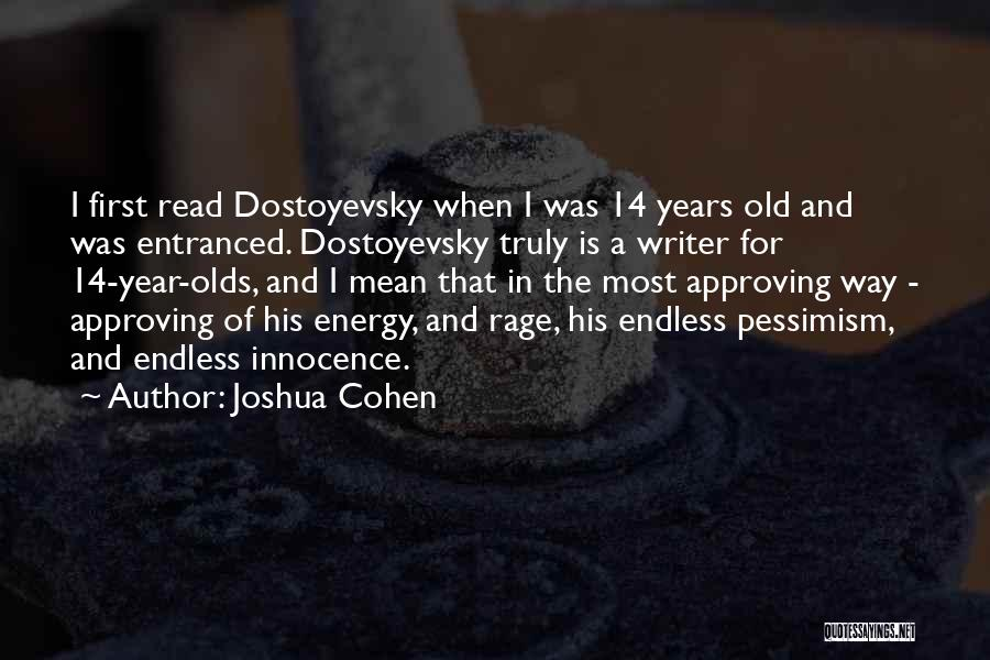 Joshua Cohen Quotes 461545
