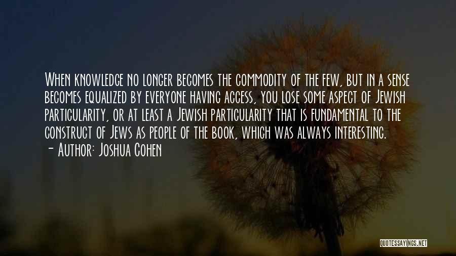 Joshua Cohen Quotes 633015