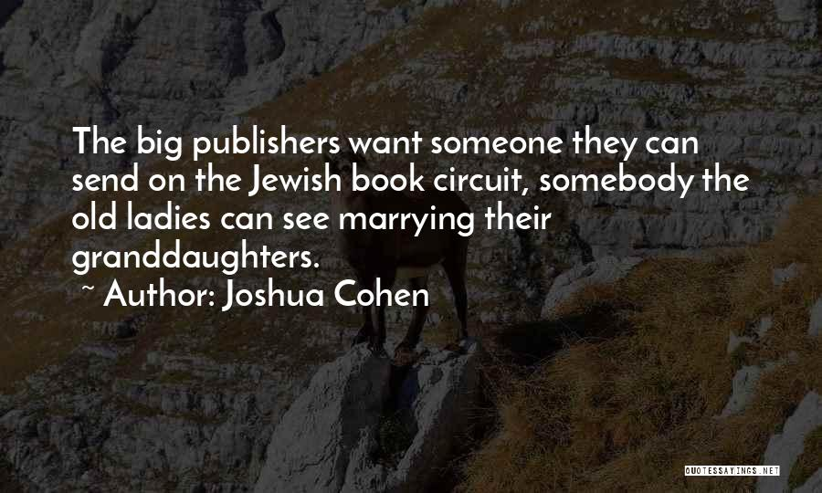 Joshua Cohen Quotes 842715