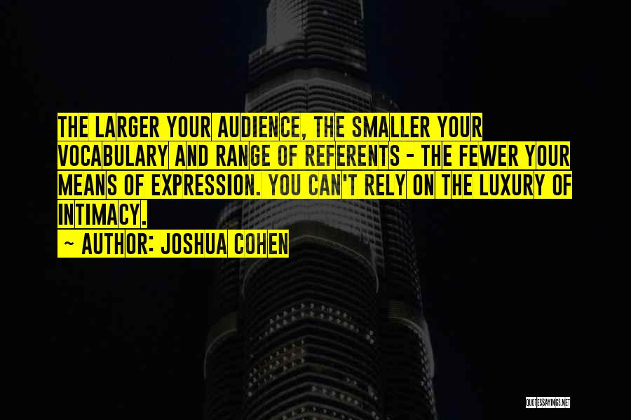 Joshua Cohen Quotes 926010