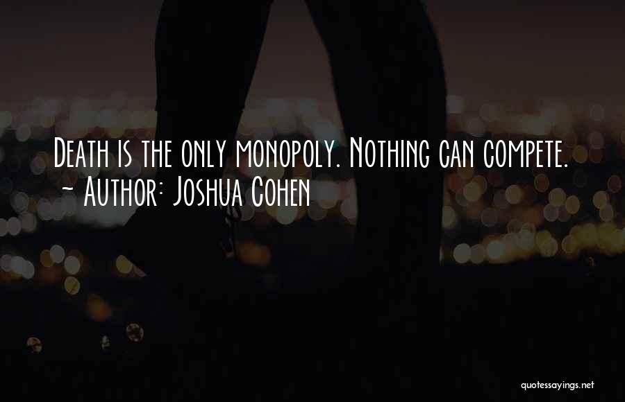 Joshua Cohen Quotes 934131