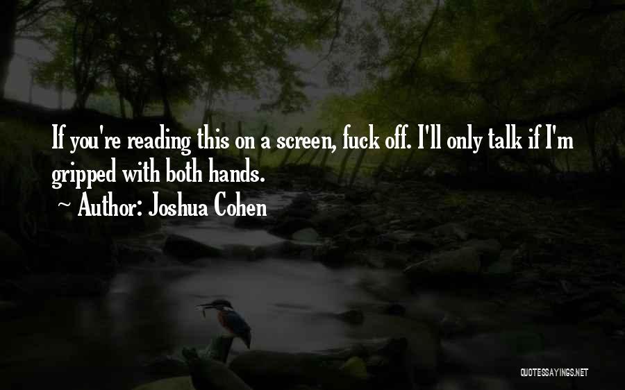 Joshua Cohen Quotes 938083