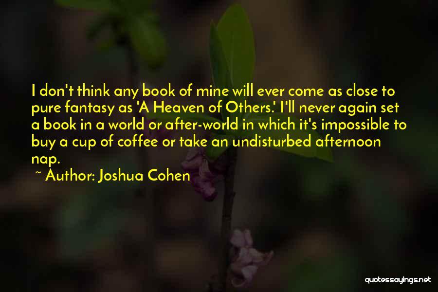 Joshua Cohen Quotes 96974