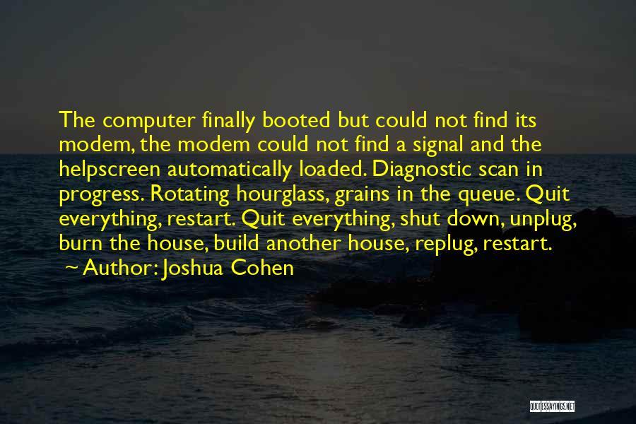 Joshua Cohen Quotes 988258