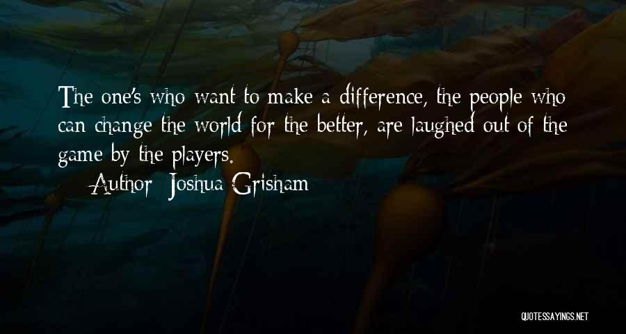 Joshua Grisham Quotes 426198