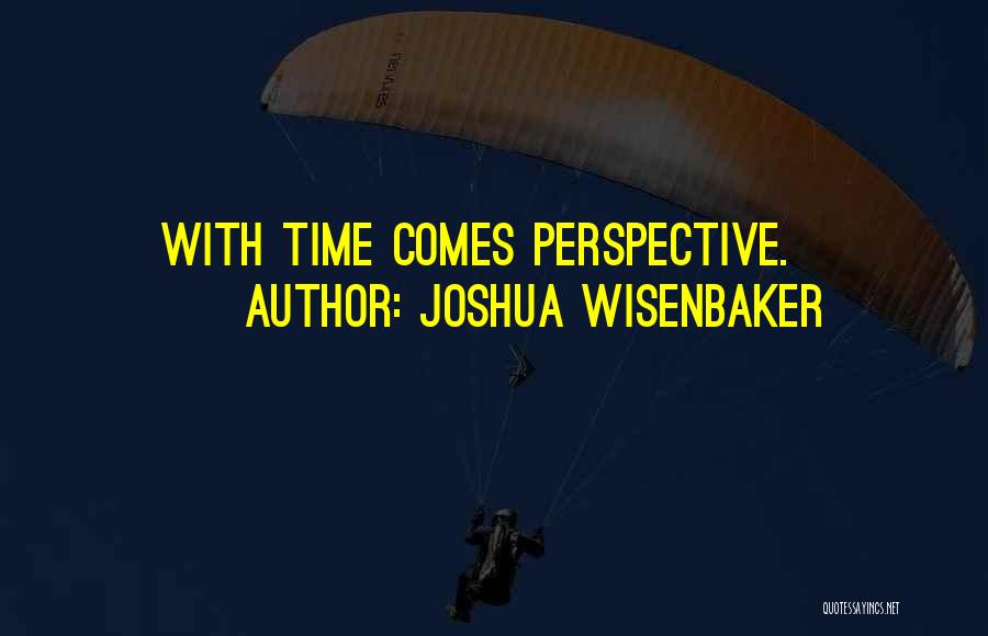 Joshua Wisenbaker Quotes 1334005