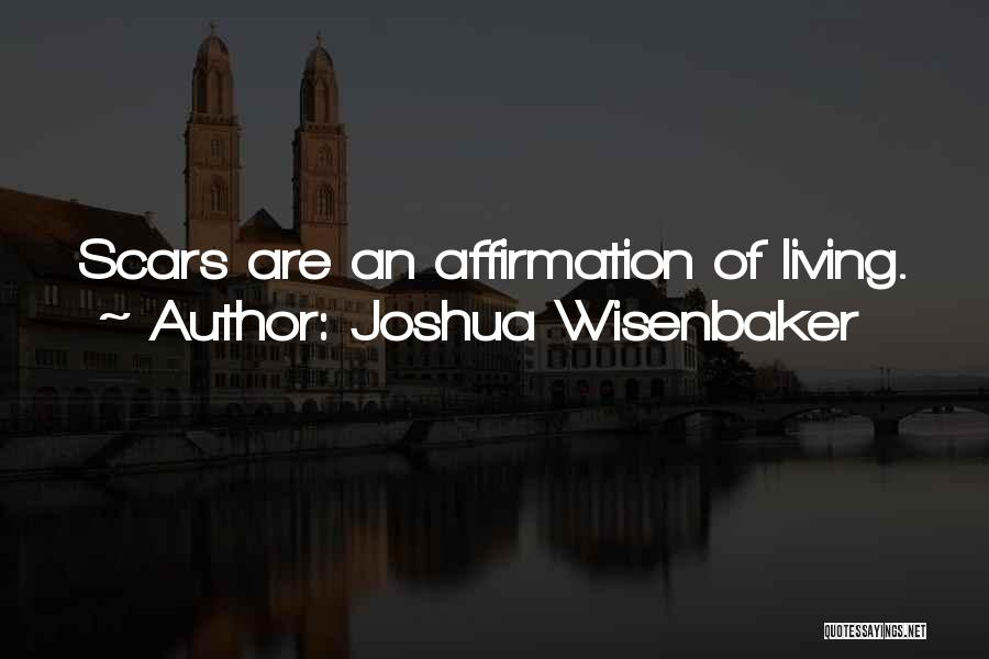 Joshua Wisenbaker Quotes 1719342