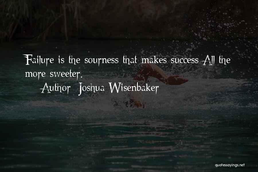 Joshua Wisenbaker Quotes 2027282