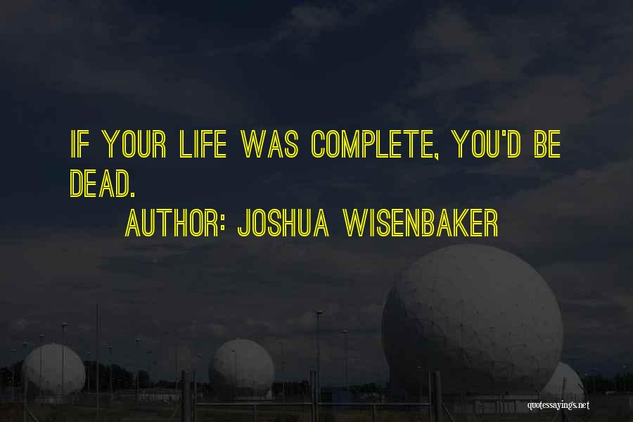 Joshua Wisenbaker Quotes 2160013