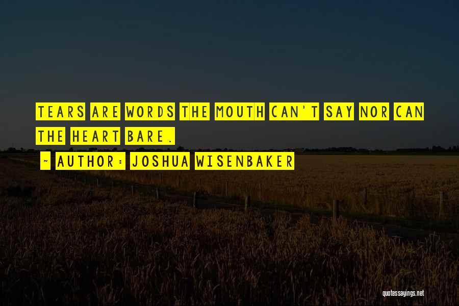 Joshua Wisenbaker Quotes 97743