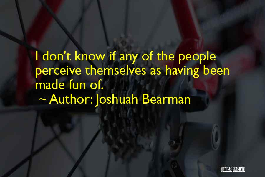 Joshuah Bearman Quotes 1499570