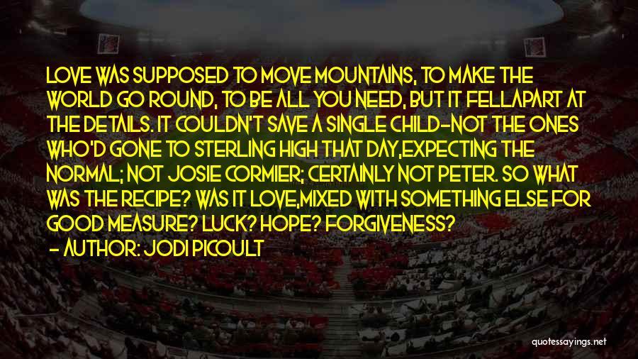Josie Cormier Quotes By Jodi Picoult