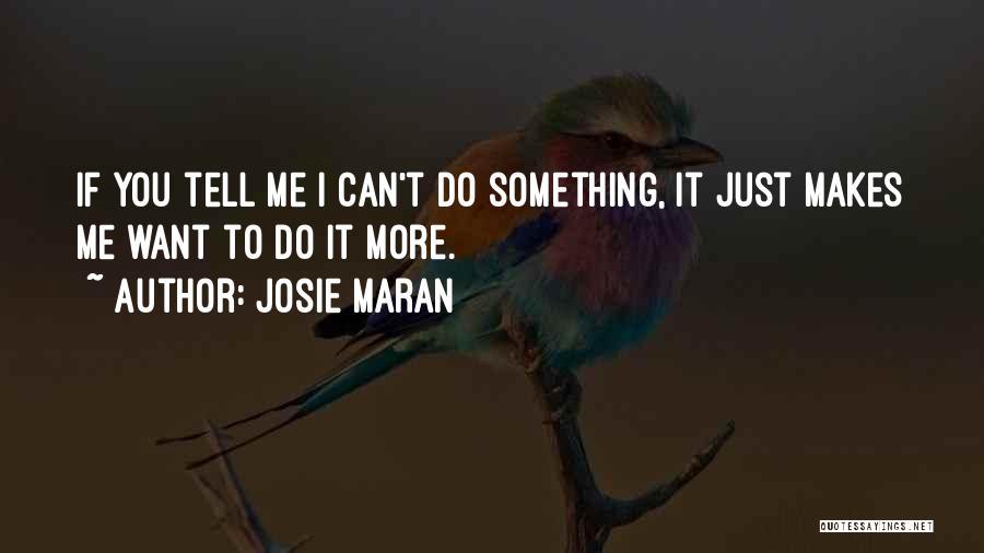 Josie Maran Quotes 1077274