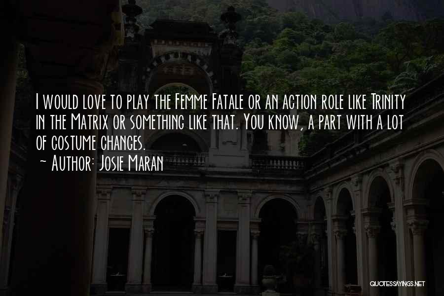 Josie Maran Quotes 1525682