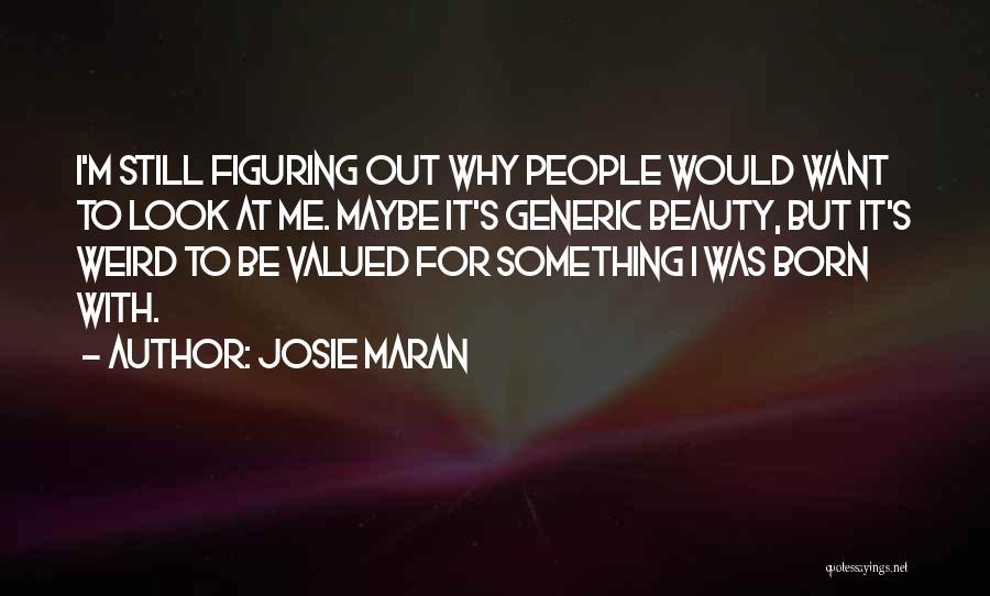 Josie Maran Quotes 432750