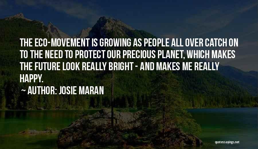 Josie Maran Quotes 891532