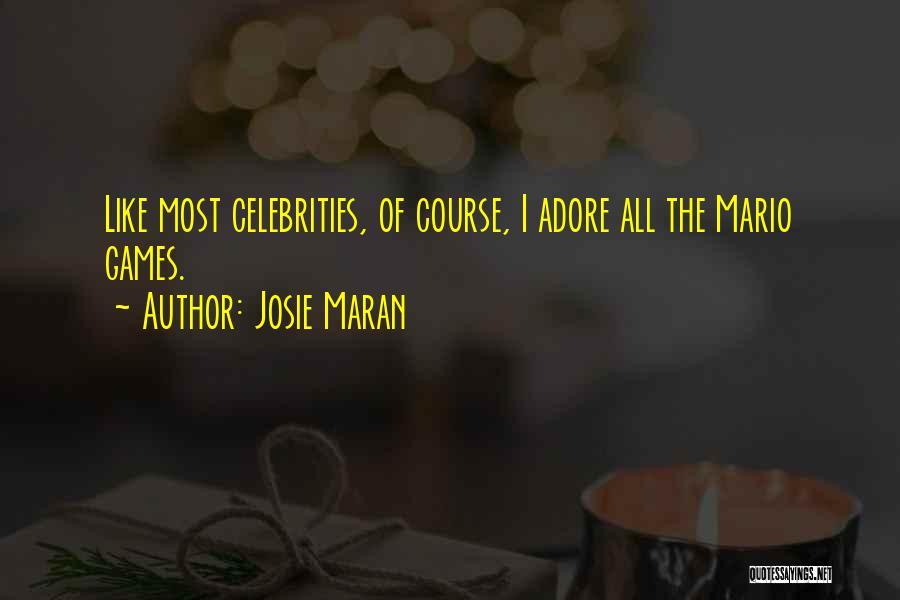 Josie Maran Quotes 968871