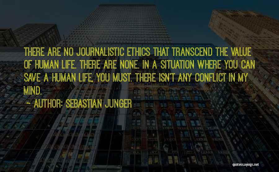 Journalistic Ethics Quotes By Sebastian Junger