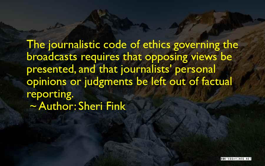 Journalistic Ethics Quotes By Sheri Fink