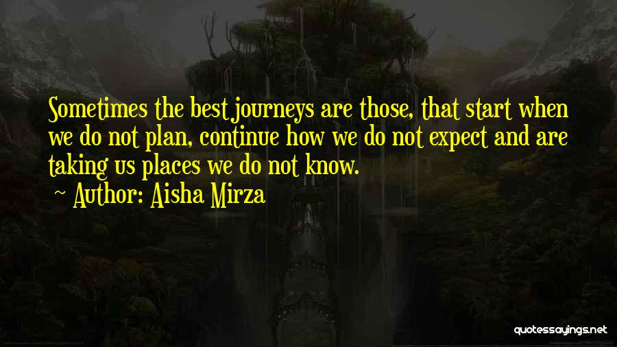 Journey And Growth Quotes By Aisha Mirza